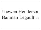 Loewen Henderson Banman Legault