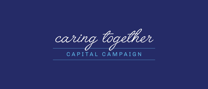 Caring Together Capital Campaign